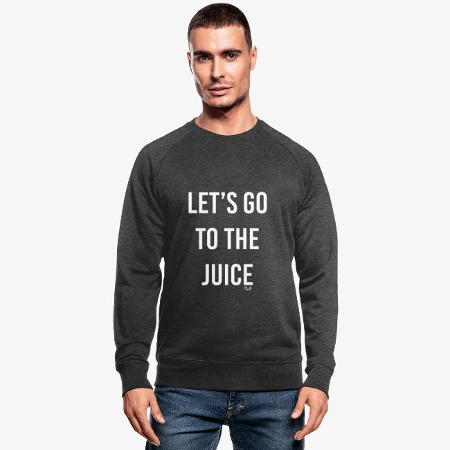 let s go to the juice