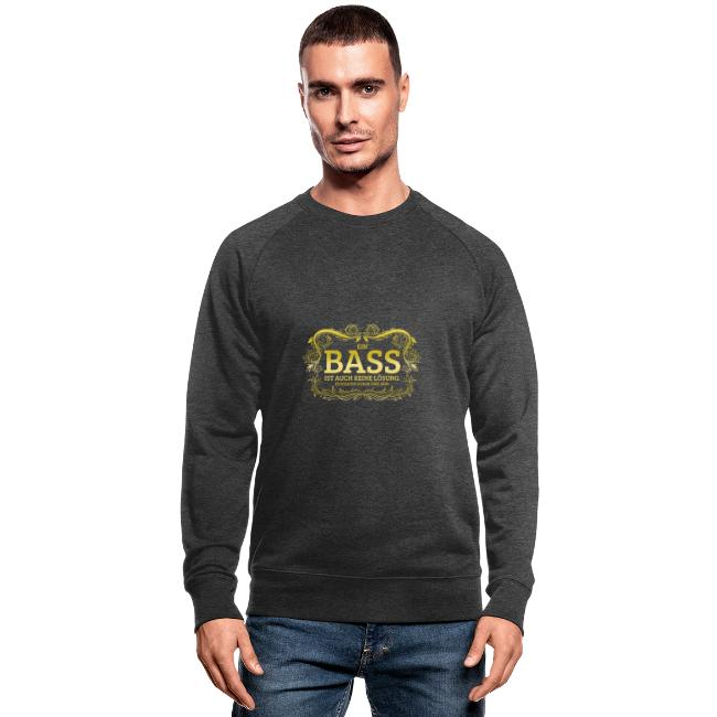 Ein Bass ist auch keine Lösung, es sollten schon..