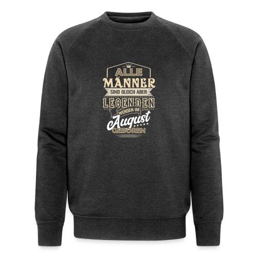 Mann Männer Legende Geburtstag Geschenk August - Männer Bio-Sweatshirt von Stanley & Stella