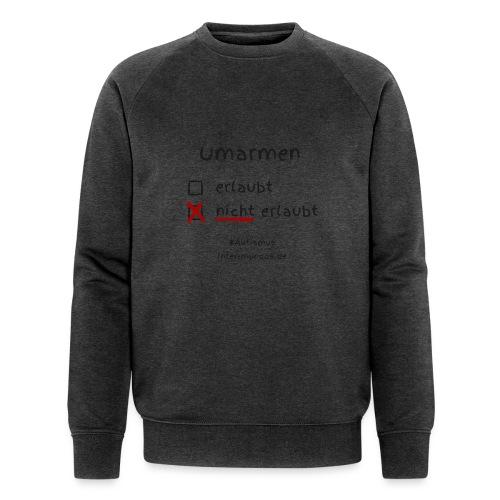 Umarmen nicht erlaubt - Männer Bio-Sweatshirt von Stanley & Stella