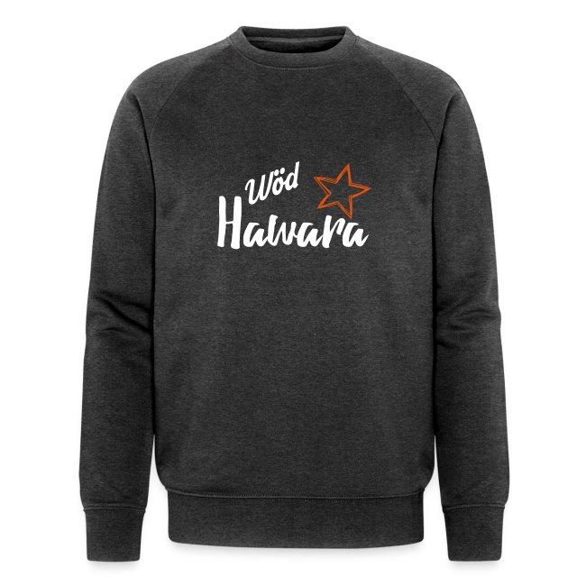 Vorschau: Wöd Hawara - Männer Bio-Sweatshirt