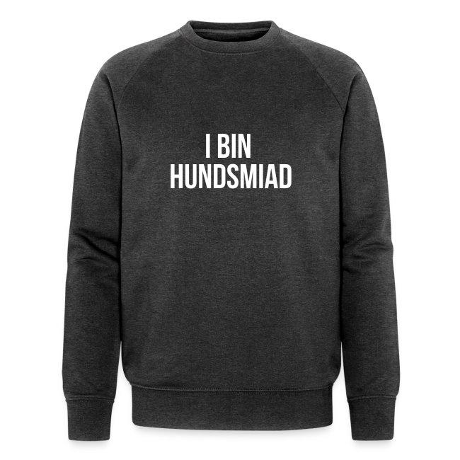 Vorschau: I bin hundsmiad - Männer Bio-Sweatshirt
