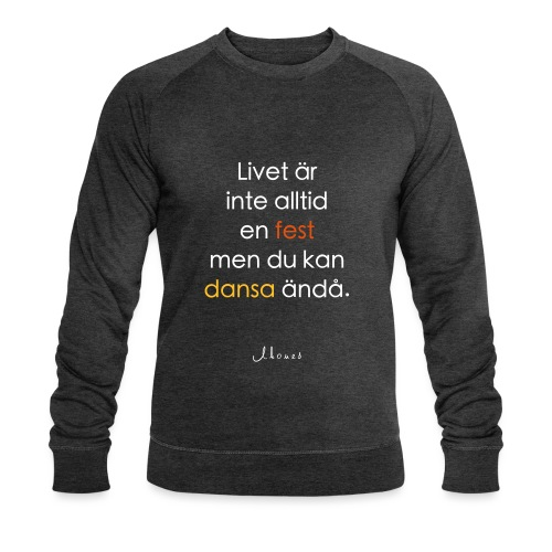 Life is not always a party (text) - Men's Organic Sweatshirt