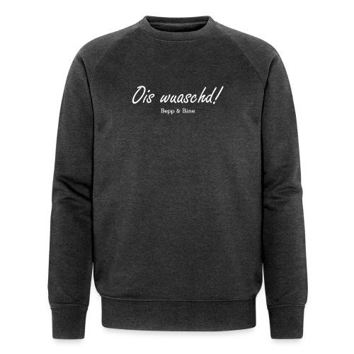 ois wuaschd - Männer Bio-Sweatshirt von Stanley & Stella