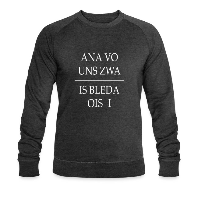 Vorschau: ana vo uns zwa is bleda ois i - Männer Bio-Sweatshirt von Stanley & Stella