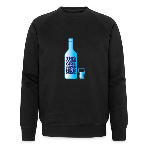 Girl loves Vodka - Männer Bio-Sweatshirt von Stanley & Stella