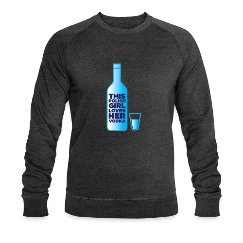 Girl loves Vodka - Männer Bio-Sweatshirt von Stanley & Stella