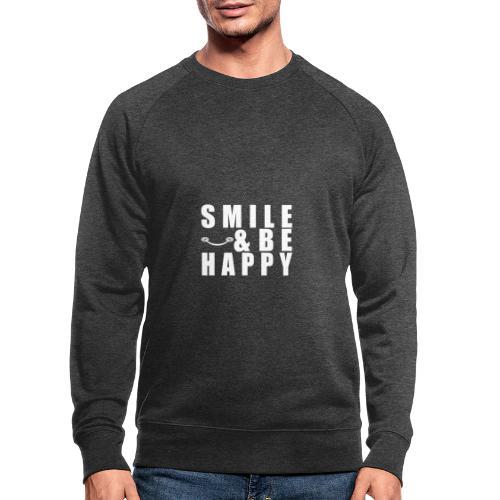 SMILE AND BE HAPPY - Men's Organic Sweatshirt