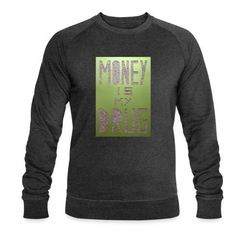 Thomas Schöggl ART MONEY IS MY DRUG - Männer Bio-Sweatshirt von Stanley & Stella