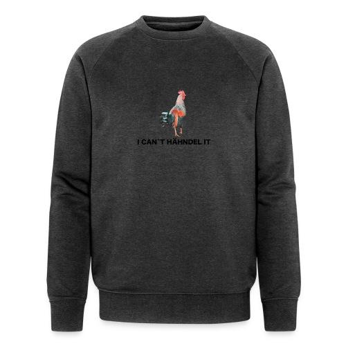 I can´t Hähndel it - Männer Bio-Sweatshirt von Stanley & Stella
