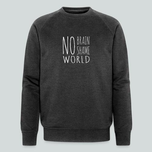Pas de cerveau, pas de honte! - Sweat-shirt bio Stanley & Stella Homme