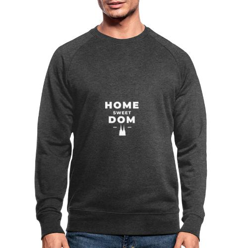 Home Sweet Dom - Männer Bio-Sweatshirt