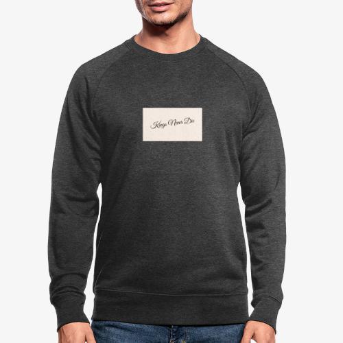 Kings Never Die - Men's Organic Sweatshirt