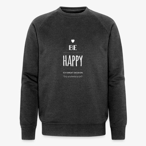 BE Happy ❤️ - Männer Bio-Sweatshirt von Stanley & Stella
