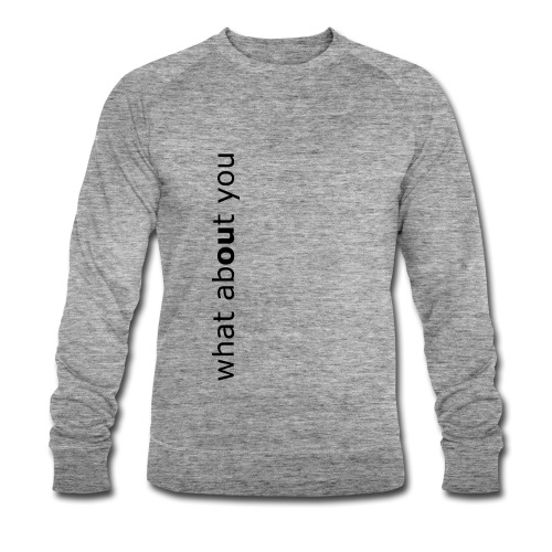 what about you - Männer Bio-Sweatshirt von Stanley & Stella