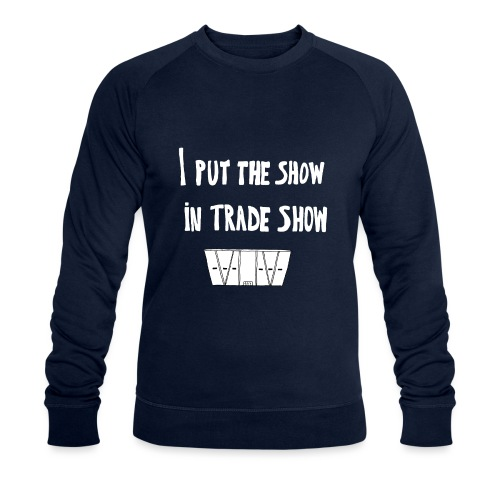 I put the show in trade show - Sweat-shirt bio Stanley & Stella Homme