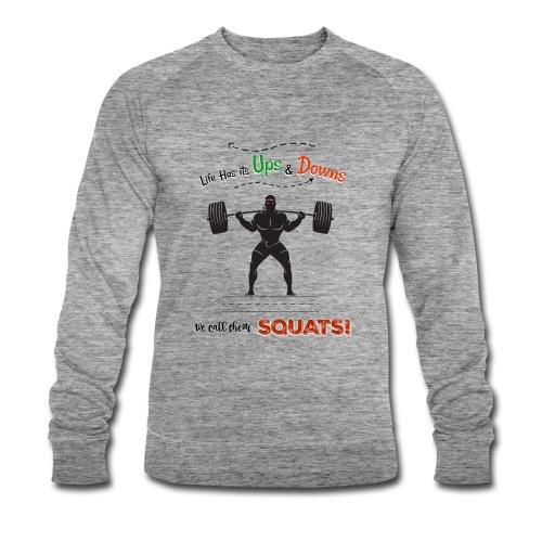 Do You Even Squat? - Men's Organic Sweatshirt by Stanley & Stella