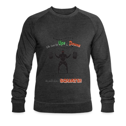 Do You Even Squat? - Men's Organic Sweatshirt by Stanley & Stella
