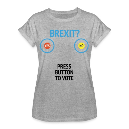 Brexit: Press Button To Vote - Dame oversize T-shirt