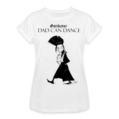 Dad Can Dance White - Frauen Oversize T-Shirt