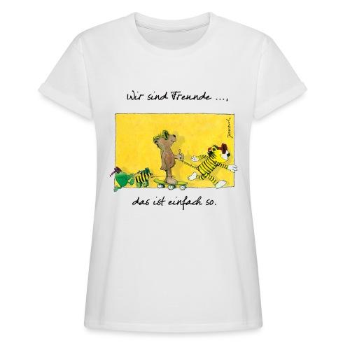 Janoschs 'Wir sind Freunde, das ist einfach so.' - Frauen Oversize T-Shirt