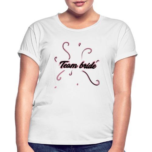 team bride pink - Maglietta ampia da donna