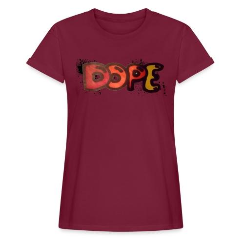 Dope phrase - Women's Oversize T-Shirt