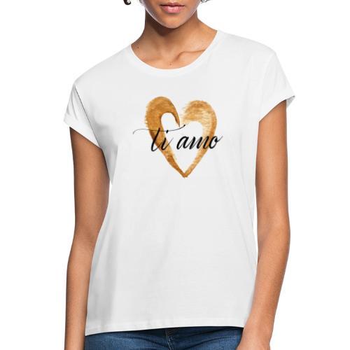 ti amo - Women's Oversize T-Shirt