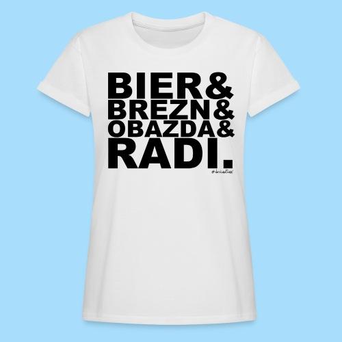 Bier & Brezn & Obazda & Radi. - Frauen Oversize T-Shirt