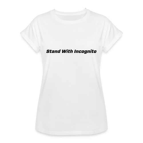 Stand With Incognito - Women's Oversize T-Shirt