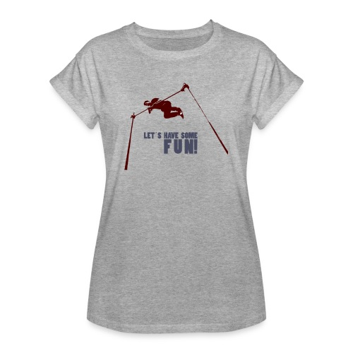 Let s have some FUN - Vrouwen oversize T-shirt