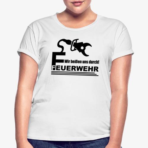 Wir beißen uns durch - Frauen Oversize T-Shirt