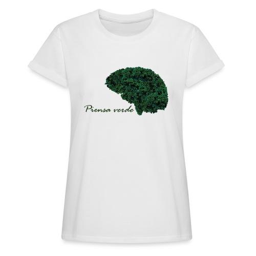 Piensa verde - Camiseta holgada de mujer
