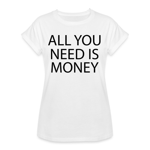 All you need is Money - Oversize T-skjorte for kvinner