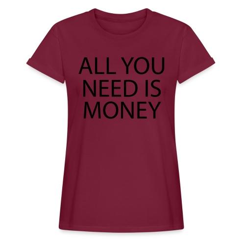 All you need is Money - Oversize T-skjorte for kvinner