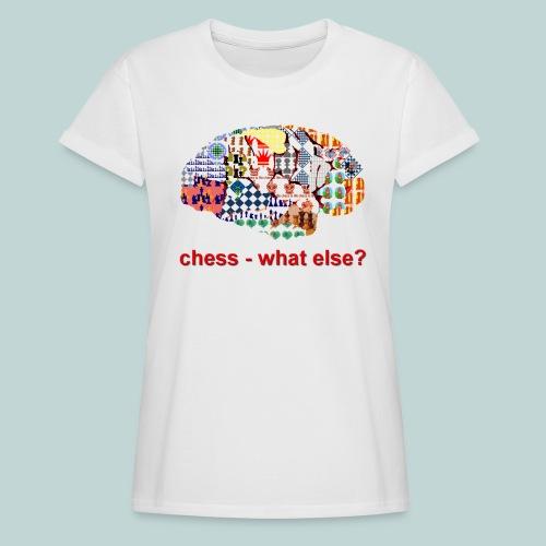 chess_what_else - Frauen Oversize T-Shirt