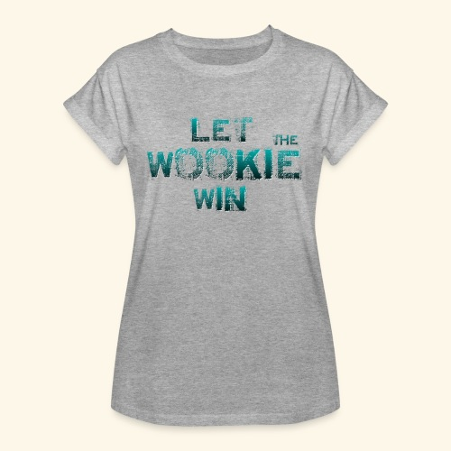 Let The Wookie Win, design 2. - Dame oversize T-shirt