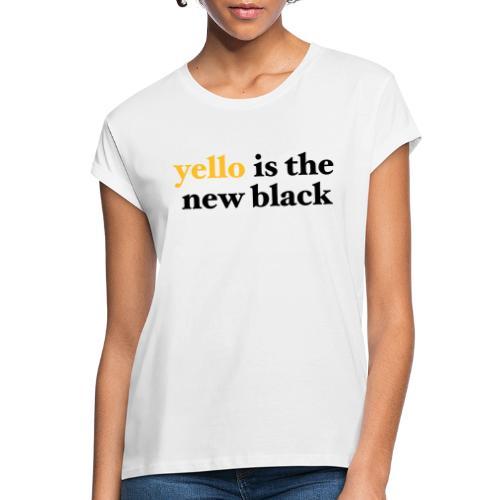 yello is the new black - Frauen Oversize T-Shirt