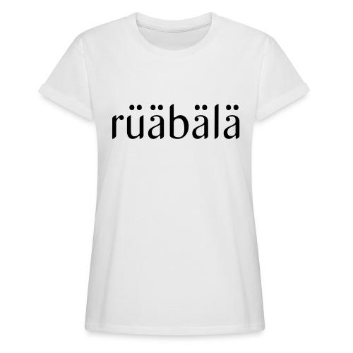 rüäbäla - Frauen Oversize T-Shirt
