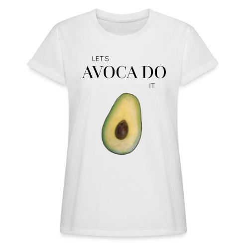 Let's Avoca Do It. - Frauen Oversize T-Shirt