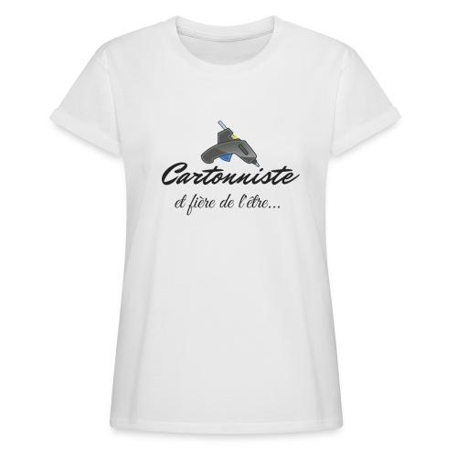 cartonniste et fière de l'être - T-shirt oversize Femme