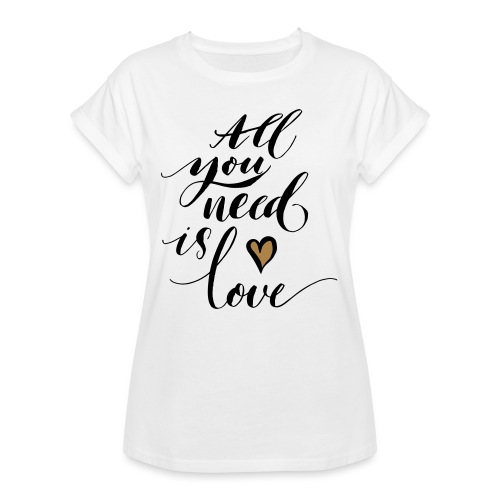 all you need is love - Valentine's Day - Women's Oversize T-Shirt