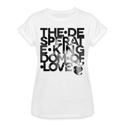 Desperate Kingdom of Love - Women's Oversize T-Shirt