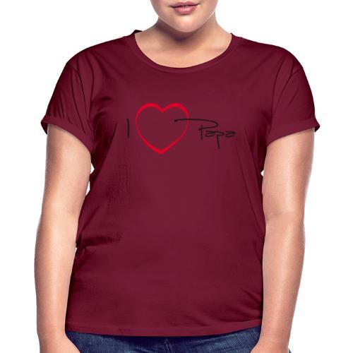 I love papa - 15 graph - T-shirt oversize Femme
