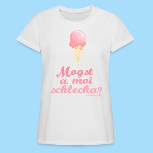 Mogst a moi schlecka? - Frauen Oversize T-Shirt