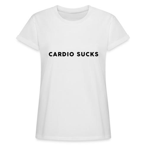Cardio Sucks - Frauen Oversize T-Shirt