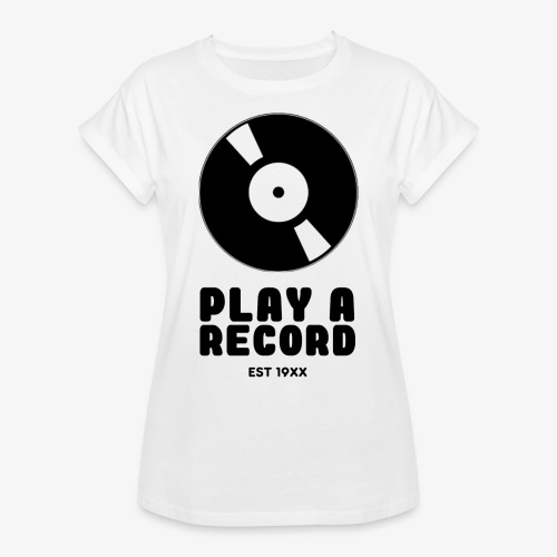 PLAY A RECORD - EST 19XX - Women's Oversize T-Shirt