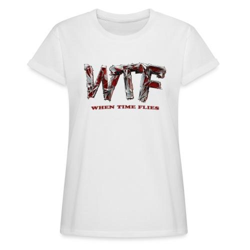 WTF (when time flies) - Women's Oversize T-Shirt