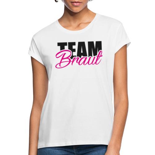 Team Braut Junggesellenabschied - Frauen Oversize T-Shirt