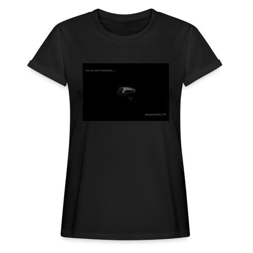 Lost Ma Heart - Women's Oversize T-Shirt